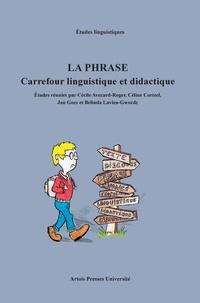 Cécile Avezard-Roger et Céline Corteel - La phrase - Carrefour linguistique et didactique.