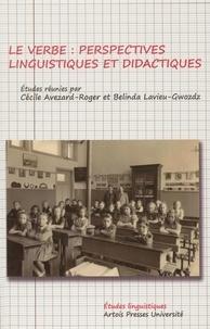 Cécile Avezard-Roger et Belinda Lavieu-Gwozdz - Le verbe - Perspectives linguistiques et didactiques.