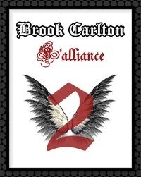 Cécile Azarnia - Brook Carlton : L'alliance.