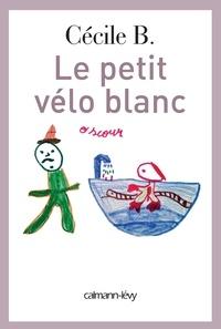 Cécile B. - Le Petit vélo blanc.