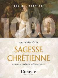 Cécile B. Loupan - 1000 Merveilles de la sagesse chrétienne.