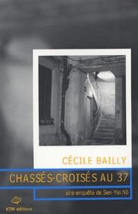 Cécile Bailly - Chassés-croisés au 37.