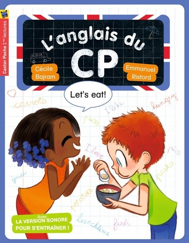 L'anglais du CP  Let's eat!