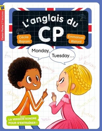 Cécile Bajram et Emmanuel Ristord - L'anglais du CP  : Monday, tuesday....