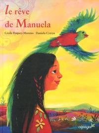 Cécile Baquey-Moreno et Daniela Cytryn - Le rêve de Manuela.