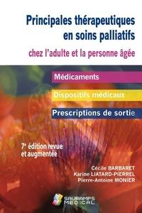 Cecile Barbaret et Karine Liatard-Pierrel - Principales thérapeutiques en soins palliatifs chez l'adulte et la personne âgée.