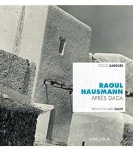 Histoiresdenlire.be Raoul Hausmann après Dada Image