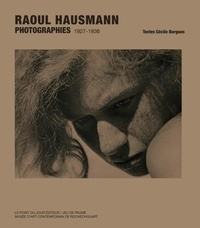 Cécile Bargues - Raoul Hausmann Photographies 1927-1936.