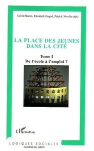 Cécile Baron et Elisabeth Dugué - La place  des jeunes dans la cité - Tome 1, De l'école à l'emploi ?.