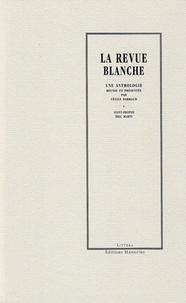 Cécile Barraud et Eric Marty - La Revue Blanche - Une anthologie.