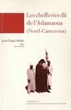 Cécile Barraud et Michael Houseman - Les chefferies dii de l'Adamaoua (Nord-Cameroun).