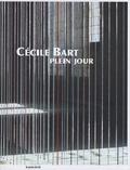 Cécile Bart - Plein jour.
