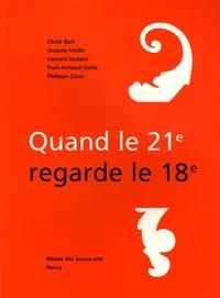Cécile Bart et Jacques Vieille - Quand le 21e regarde le 18e.