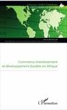 Cécile Bastidon et Ochozias Gbaguidi - Commerce, investissement et développement durable en Afrique.