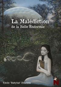 Cécile Battybat Dourlens - La malédiction de la belle endormie.