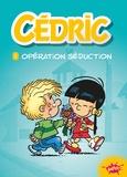 Cécile Beaucourt - Cédric Tome 1 : Opération séduction.