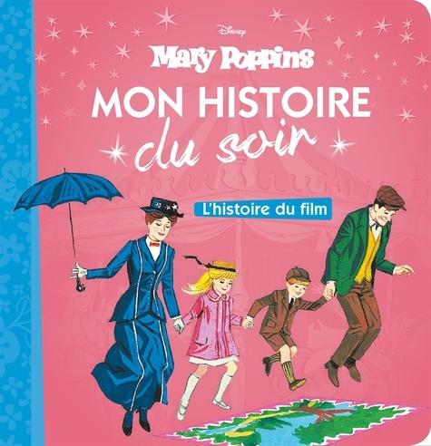 Mary Poppins. L'histoire du film