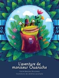 Cécile Beaulieu Brousseau et  Jérémie Lecompte - L'aventure de Monsieur Ouaniche.