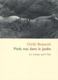Cécile Beauvoir - Pieds nus dans le jardin.