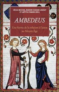 Cécile Becchia et Marion Chaigne-Legouy - Ambedeus - Une forme de la relation à l'autre au Moyen Age.