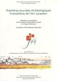 Cécile Bélet-Gonda et Jean-Pierre Mazimann - Premières Journées Archéologiques Frontalières de l'Arc Jurassien - Mandeure, sa campagne et ses relations d'Avenches à Luxeuil et d'Augst à Besançon - Actualités archéologiques régionales.