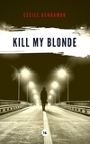 Cécile Benhamou - Kill my blonde.