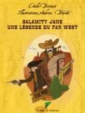 Cécile Benoist - Calamity Jane - Une légende du Far West.