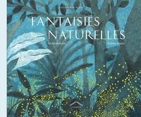 Cécile Benoist et Sandra Lizzio - Fantaisies naturelles.