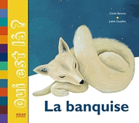Cécile Benoist et Judith Gueyfier - La banquise.
