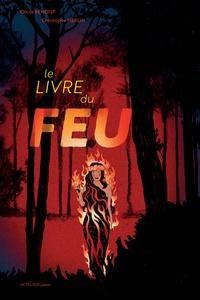 Cécile Benoist et Christophe Merlin - Le livre du feu.