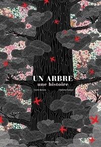 Cécile Benoist et Charlotte Gastaut - Un arbre, une histoire - Et autres histoires vraies d'arbres.