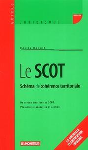 Cécile Benoit - Le SCOT : Schéma de cohérence territoriale - Du schéma directeur au SCOT, périmètre, élaboration et gestion.