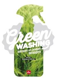 Cécile Berg - Greenwashing - Fabriquer ses produits ménagers.