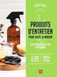 Cécile Berg - Produits d'entretien pour toute la maison - Green washing du sol au plafond.