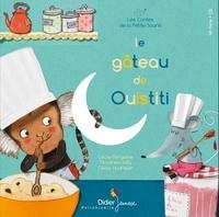 Cécile Bergame et Cécile Hudrisier - Les contes de la petite souris  : Le Gâteau de Ouistiti. 1 CD audio