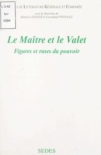 Cécile Berger et Christine Cambra-Djoudi - Le maître et le valet : figures et ruses du pouvoir.
