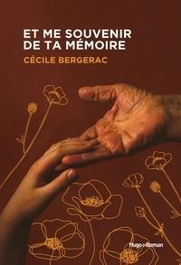 Cécile Bergerac - Et me souvenir de ta mémoire.