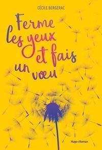 Cécile Bergerac - Ferme les yeux et fais un voeu.