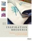 Cécile Bériot - Inspiration broderie - Maîtriser sa machine à broder en 15 beaux ouvrages.