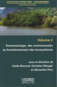 Cécile Bernard et Christian Mougin - Ecotoxicologie - Volume 2, Ecotoxicologie, des communautés au fonctionnement des écosystèmes.