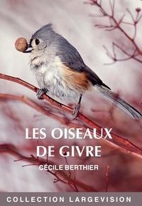 Cécile Berthier - Les oiseaux de givre.