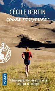 Cécile Bertin - Cours toujours ! - Chroniques de running.