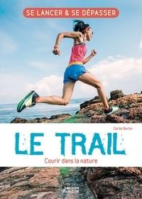 Cécile Bertin - Le Trail - Courir dans la nature.