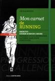 Cécile Bertin - Mon carnet de running - Objectif : courir 10 km en 1 heure dans les 6 mois. Préparez-vous à retrouver la forme sans vous démotiver !.
