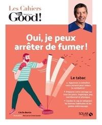 Cécile Bertin et Chloé Gautier - Oui, je peux arrêter de fumer !.