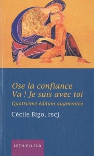 Cécile Bigo - Ose la confiance, va ! Je suis avec toi.