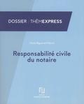 Cécile Biguenet-Maurel - Responsabilité civile des notaires.
