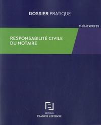 Cécile Biguenet-Maurel et Daniel Lepeltier - Responsabilité civile du notaire.