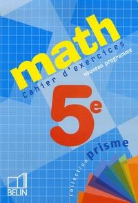 Cécile Bocle et Nadine Jacob - Math 5e - Cahier d'exercices.