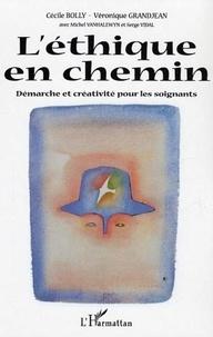 Cécile Bolly et Véronique Grandjean - L'éthique en chemin - Démarche et créativité pour les soignants.